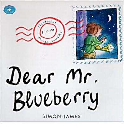[(Dear Mr. Blueberry )] [Author: Simon James] [Oct-1999]
