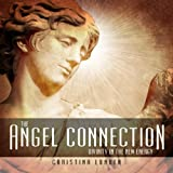The Angel Connection: Divinity in the New Energy (2nd edition)