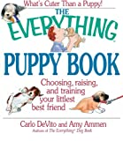 img - for Everything Puppy Book: Choosing, Raising, and Training Your Littlest Best Friend (Everything (Pets)) book / textbook / text book