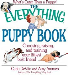 Everything Puppy Book: Choosing, Raising, and Training Your Littlest Best Friend (Everything (Pets))