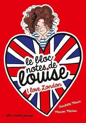 Le bloc-notes de Louise ([3]) : I love London