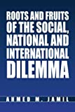 img - for Roots and Fruits Of The Social, National And International Dilemma book / textbook / text book