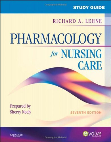 Study Guide for Pharmacology for Nursing Care, 7e