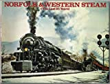 img - for Norfolk & Western Steam (The Last 25 Years) book / textbook / text book