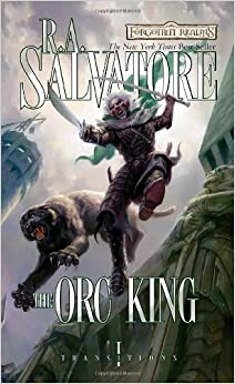 Transitions 01 - The Orc King (REQ) - R.A. Salvatore
