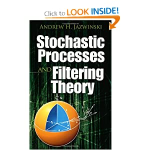 Stochastic Processes and Filtering Theory Andrew H. Jazwinski