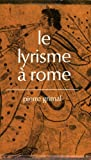 Le lyrisme a Rome (French Edition) (2130354815) by Grimal, Pierre