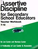 Assertive Discipline for Secondary School Educators (No. 1031) (0939007320) by Canter, Lee