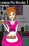MYSTERY: Lemon Pie Murder (Book 1) (Cove Culinary Comedy Sweet Short Story Suspense)
