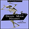 Dead Man Haunt: Dead Man Mysteries, Book 2 (       UNABRIDGED) by T. M. Simmons Narrated by Shelley Lynn Johnson