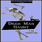 Dead Man Haunt: Dead Man Mysteries, Book 2 | T. M. Simmons