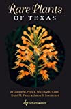 img - for Rare Plants of Texas: A Field Guide (W. L. Moody Jr. Natural History Series) book / textbook / text book