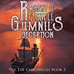 Gumnil's Deception: The Tol Chronicles, Book 3 | Robert G. Ferrell