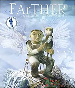 FArTHER: Amazon.co.uk: Grahame Baker-Smith: 9781848771338 ...