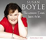 The Woman I Was Born To Be Susan Boyle
