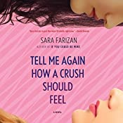 Tell Me Again How a Crush Should Feel | [Sara Farizan]