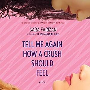 Tell Me Again How a Crush Should Feel Audiobook
