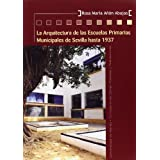 La arquitectura de las escuelas primarias municipales de Sevilla hasta 1937. (Colección Kora)