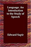 Language. an Introduction to the Study of Speech (1406820571) by Sapir, Edward