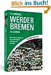 111 Gr�nde, Werder Bremen zu lieben:...
