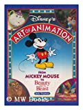 Disney's Art of Animation #1: From Mickey Mouse, To Beauty and the Beast (1562829971) by Bob Thomas