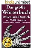 Das große Wörterbuch Italienisch-Deutsch mit 75.000 Einträgen
