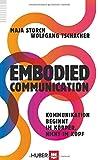 Embodied Communication: Kommunikation beginnt im Körper, nicht im Kopf