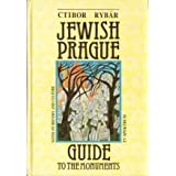 Jewish Prague: Guide to the Monuments