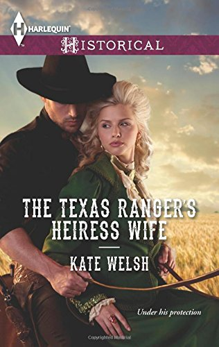 Image of The Texas Ranger's Heiress Wife (Harlequin Historical)
