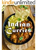 Indian Curries: A Curry Cookbook Containing the Top 50 Most Delicious Indian Curry Recipes (Recipe Top 50's 91) (English Edition)
