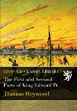 img - for The First and Second Parts of King Edward IV book / textbook / text book