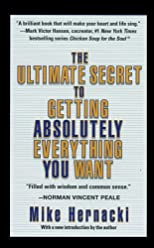 Ultimate Secret to Getting Absolutely Everything You Want
