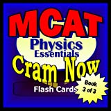 MCAT Prep Test PHYSICS Flash Cards--CRAM NOW!--MCAT Exam Review Book & Study Guide (MCAT Cram Now!)