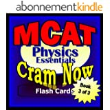 MCAT Prep Test PHYSICS Flash Cards--CRAM NOW!--MCAT Exam Review Book & Study Guide (MCAT Cram Now! 3) (English Edition)