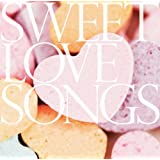 SWEET LOVE SONGS