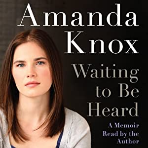Waiting to Be Heard: A Memoir | [Amanda Knox]