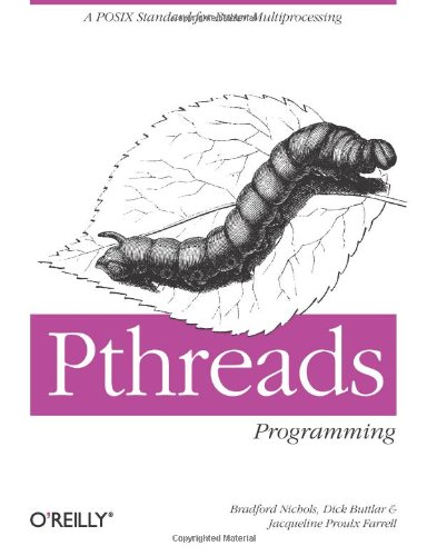 Pthreads Programming: A POSIX Standard for Better Multiprocessing (O'Reilly Nutshell)