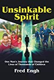 Unsinkable Spirit: One Man's Journey that Changed the Lives of Thousands of Children