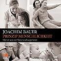 Prinzip Menschlichkeit: Warum wir von Natur aus kooperieren Hörbuch von Joachim Bauer Gesprochen von: Armin Hauser
