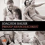 Prinzip Menschlichkeit: Warum wir von Natur aus kooperieren | Joachim Bauer