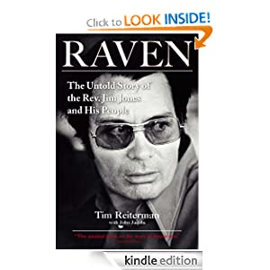 Raven: The Untold Story of the Rev. Jim Jones and His People Tim Reiterman