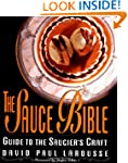 The Sauce Bible: Guide to the Saucier...