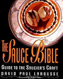 The Sauce Bible: Guide to the Saucier's Craft