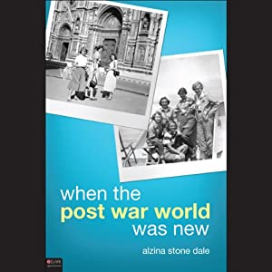 When the Post War World Was New | [Alzina Stone Dale]