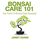 Bonsai Care 101: Top Tricks to Bonsai Care Exposed | Janet Evans