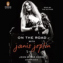 On the Road with Janis Joplin (       UNABRIDGED) by John Byrne Cooke Narrated by John Byrne Cooke