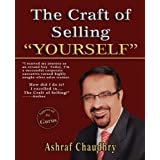 "The Craft of Selling ""YOURSELF"" ~ Ashraf Chaudhry"