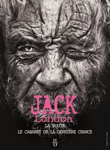 la-route-suivi-de-le-cabaret-de-la-derniere-chance-2-chefs-doeuvre-de-jack-london-en-un-seul-volume