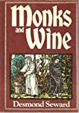 Monks and Wine (0517539144) by Desmond Seward