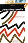 Unraveling Somalia: Race, Class, and...